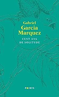 Cent ans de Solitude par Gabriel Garcia Márquez