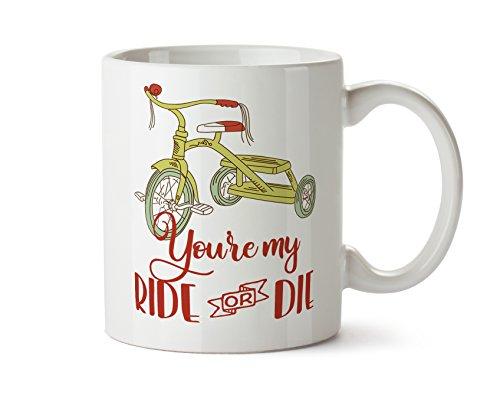 Du My Ride oder sterben-Best Friend-Dreirad Kaffee Tasse 11Unze Tee Geschenk