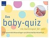 Das Baby-Quiz (Kartenspiel + Ratgeber für Schwangere)