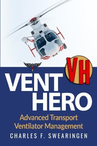 Vent Hero: Advanced Transport Ventilator Management by Charles F Swearingen (2016-04-05)