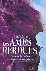 Les âmes perdues, tome 2 : Le monde du haut par Emmanuelle Urien