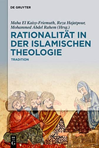 Rationalität in der Islamischen Theologie: Band I: Die klassische Periode