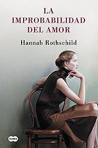 La Improbabilidad Del Amor par Hannah Rothschild