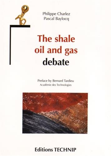 The Shale Oil and Gas Debate par Charlez Philippe, Baylocq Pascal