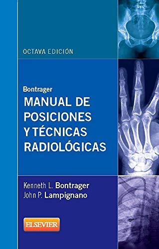 Bontrager. Manual De Posiciones Y Técnicas Radiológicas - 8ª Edición por Kenneth L. Bontrager