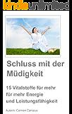 Schluss mit der Müdigkeit - 15 Vitalstoffe für mehr Energie und Leistungsfähigkeit