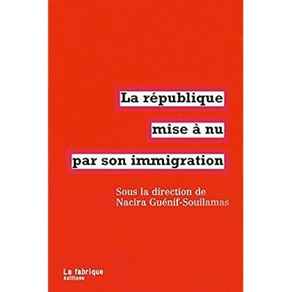 La république mise à nu par son immigration (FABRIQUE (LA))
