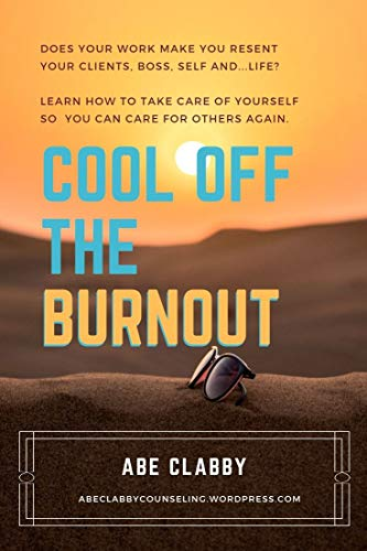 Cool Off the Burnout: Feel Better at High-Pressure Jobs (a CEU Training) (English Edition)