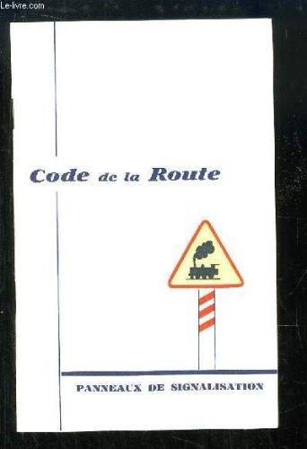 Code de la Route. Panneaux de Signalisation. par COLLECTIF
