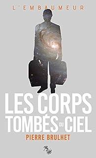 Les corps tombés du ciel par Pierre Brulhet