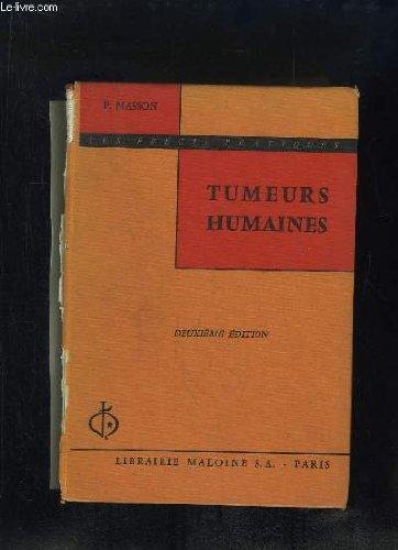 TUMEURS HUMAINES HISTOLOGIE DIAGNOSTICS ET TECHNIQUES. 2em EDITION.