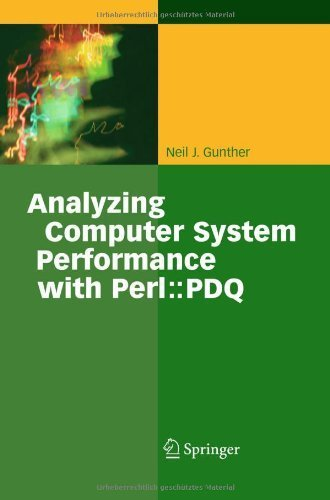 Analyzing Computer Systems Performance: With Perl: PDQ 1st edition by Gunther, Neil J. (2005) Hardcover