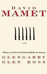 Glengarry Glen Ross: A Play by David Mamet (1994-01-11)