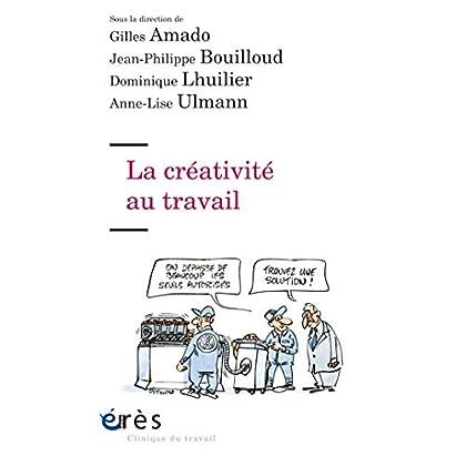 La créativité au travail (Clinique du travail)