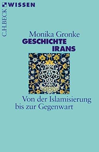 Geschichte Irans: Von der Islamisierung bis zur Gegenwart