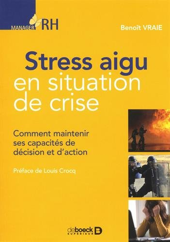Stress aigu en situation de crise : Comment maintenir ses capacits de dcision et d'action