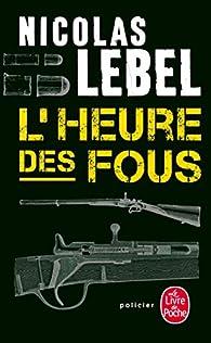 L'heure des fous par Nicolas Lebel