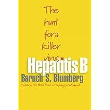 Hepatitis B: The Hunt for a Killer Virus by Baruch S. Blumberg (2003-11-16)