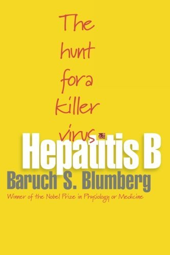Hepatitis B: The Hunt for a Killer Virus by Baruch S. Blumberg (2003-11-16)