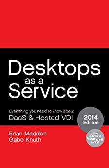 Desktops as a Service: Everything You Need to Know About DaaS & Hosted VDI (English Edition) par [Madden, Brian, Knuth, Gabe]
