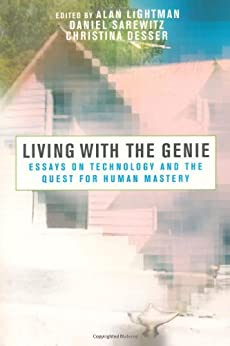 living with the genie essays on technology and the quest Buy living with the genie: essays on technology and the quest for human mastery 1st (first) edition published by island press (2004) by (isbn: ) from amazon's book store.