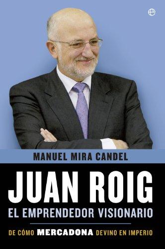juan-roig-el-emprendedor-visionario-biografias-y-memorias