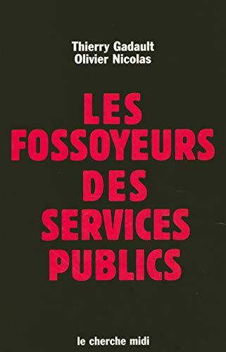 Les fossoyeurs des services publics par Thierry Gadault