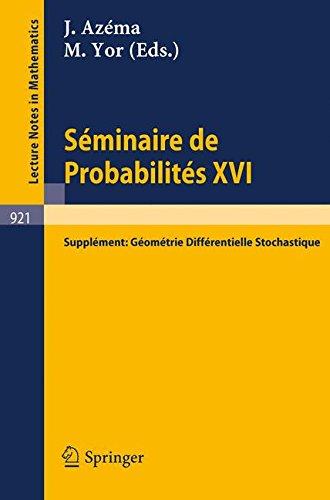Séminaire de Probabilités XVI 1980/81: Supplément: Géométrie Différentielle Stochastique