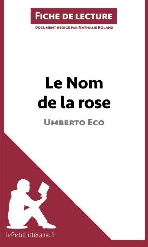 Le Nom de la rose d'Umberto Eco (Fiche de lecture): Résumé Complet Et Analyse Détaillée De L'oeuvre