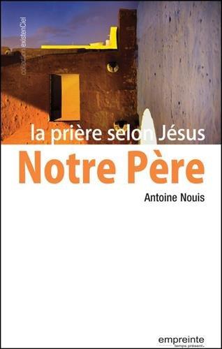 Notre Pre, la prire selon Jsus