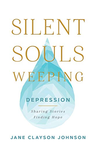 Silent Souls Weeping: Depression—Sharing Stories, Finding Hope (English Edition)