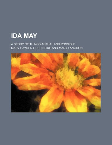 Ida May; A Story of Things Actual and Possible