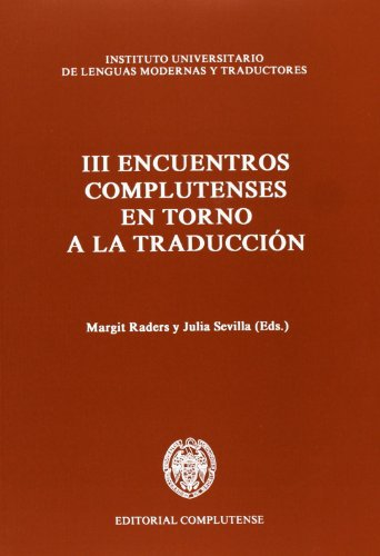 III encuentros complutenses en torno a la traducción / III Complutense Meetings Regarding the Translation: 2-6 de Abril de 1990 / April 2-6, 1990