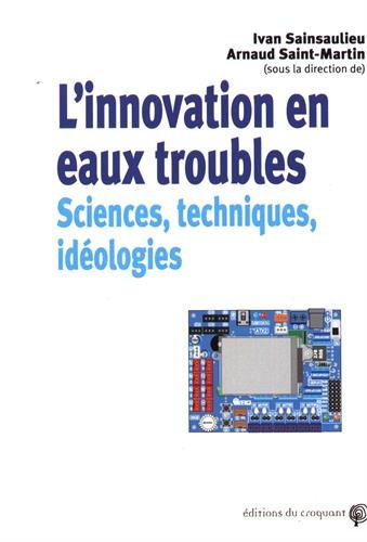 L'innovation en eau trouble : Sciences, techniques et idologies