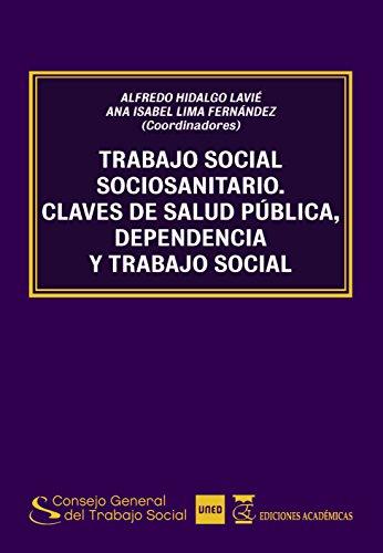 Trabajo social socio-sanitario. Claves de salud pública, dependencia y trabajo social
