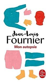 Mon autopsie par Jean-Louis Fournier
