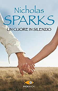 Un cuore in silenzio (Super bestseller) di [Sparks, Nicholas]