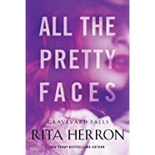 All the Pretty Faces (Graveyard Falls) by Rita Herron (2016-03-29)