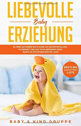 Liebevolle Baby Erziehung: Elter...