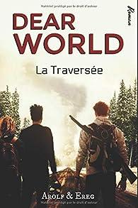 DEAR WORLD: La Traversée par  Arolf et Ereg