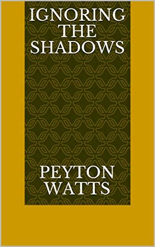 Ignoring The Shadows (Norwegian Edition) por Peyton Watts