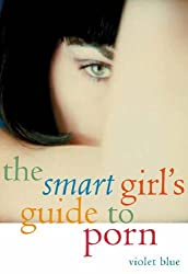 Smart Girl's Guide to Porn by Violet Blue (2006-07-02)