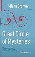 Great Circle of Mysteries - Mathematics, the World, the Mind de Misha Gromov