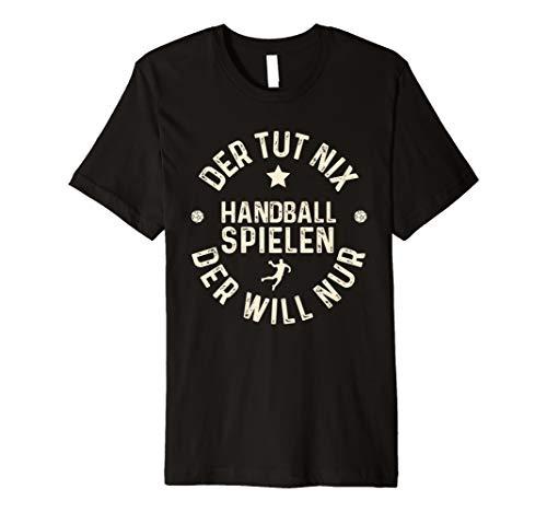 Handball T-Shirt Der Tut Nix Der Will Nur Handball Spielen