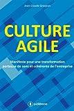 Culture agile - Manifeste pour une transformation porteuse de sens et cohérence de l'entreprise