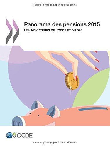Panorama des pensions 2015 : Les indicateurs de l'OCDE et du G20: Edition 2015