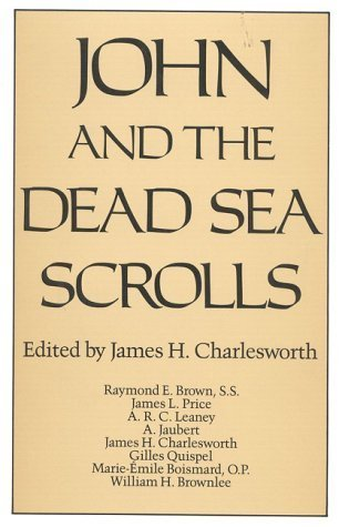 John and the Dead Sea Scrolls (Christian Origins Library) by James H. Charlesworth (1990-03-01)