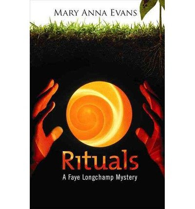 -rituals-a-faye-longchamp-mystery-faye-longchamp-mysteries-large-print-ips-by-evans-mary-anna-author