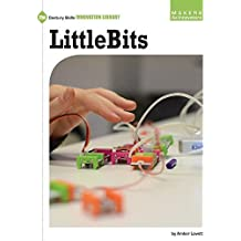 Littlebits (21st Century Skills Innovation Library: Makers as Innovators) by Amber Lovett (2016-08-01)