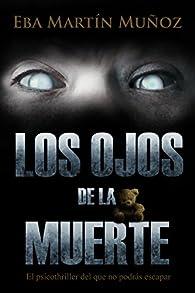 Los ojos de la muerte  par  Eba Martín Muñoz